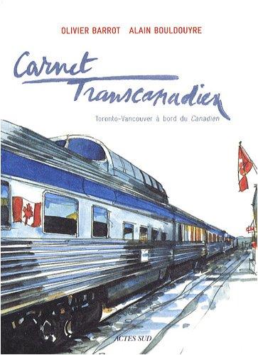 9782742780297: Carnet transcanadien : Toronto-Vancouver à bord du Canadien
