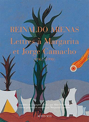 Lettres à Margarita et Jorge Camacho (1967-1990) (French Edition): Reinaldo Arenas