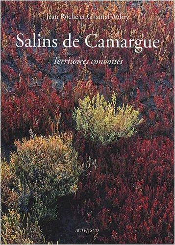 SALINS DE CAMARGUE : TERRITOIRES CONVOITÉS: ROCH� JEAN