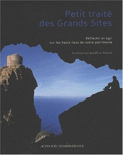 Petit traité des Grands Sites (French Edition): Jean-Pierre Thibault