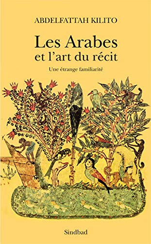ARABES ET L'ART DU RÉCIT (LES): KILITO ABDELFATTAH