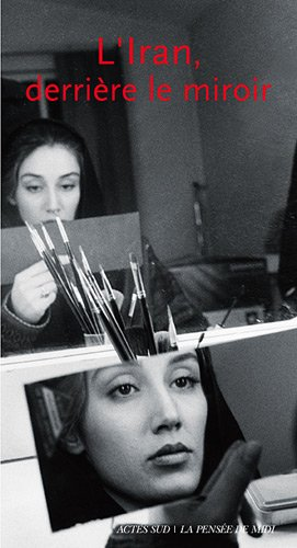 9782742782994: La pensée de midi, N\textdegree 27 : L'Iran, derrière le miroir