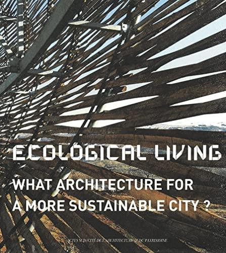 Ecological Living: What Architecture for a More: Contal, Marie-Hélène; Ménard,
