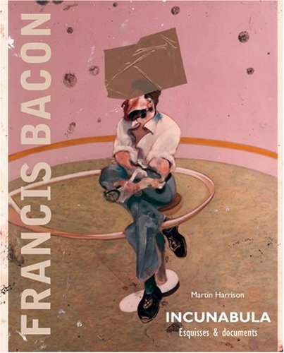 Incunabula (French Edition): Francis Bacon