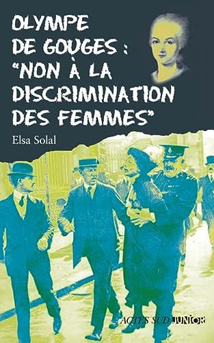 OLYMPE DE GOUGES NON À LA DISCRIMINATION DES FEMMES: SOLAL ELSA