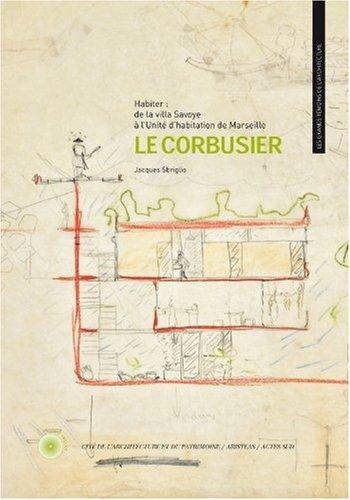 9782742783922: Le Corbusier : Habiter : de la villa Savoye à l'Unité d'habitation de Marseille (1DVD)