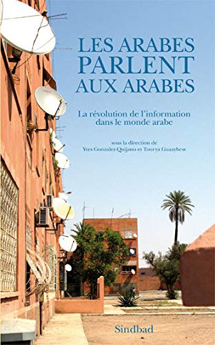 Les Arabes parlent aux Arabes (French Edition): Tourya Guaaybess