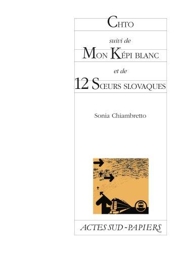 Chto suivi de Mon Képi blanc et de 12 soeurs slovaques: CHIAMBRETTO Sonia