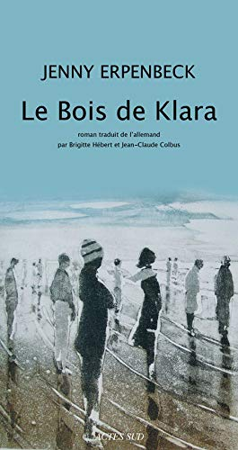 BOIS DE KLARA (LE): ERPENBECK JENNY