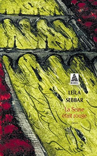 SEINE ETAIT ROUGE -LA-: SEBBAR LEILA