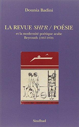 9782742785841: La revue Shi'r / Poésie et la modernité poétique arabe: Beyrouth (1957-1970)