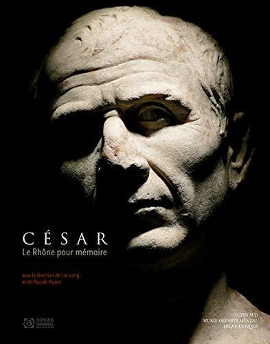 9782742786107: César, le Rhône pour mémoire : Vingt ans de fouilles dans le fleuve à Arles