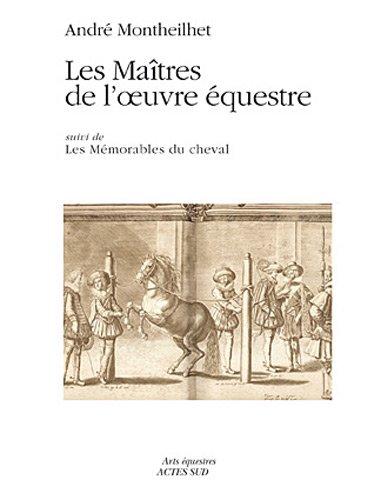 9782742786336: Les ma�tres de l'oeuvre �questre : Suivi de Les M�morables du cheval