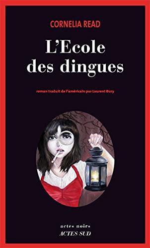 L'Ecole des dingues (French Edition): Cornelia Read