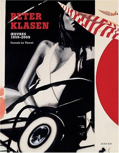 PETER KLASEN OEUVRES 1959 - 2009: LE THOREL ( Pascale )