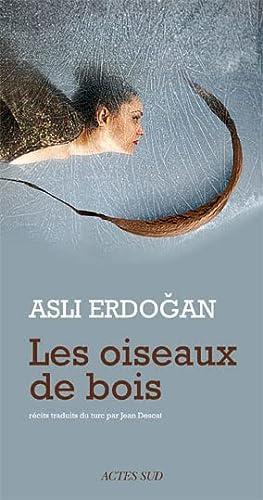 Les oiseaux de bois (French Edition) (9782742787586) by Asli ERDOGAN