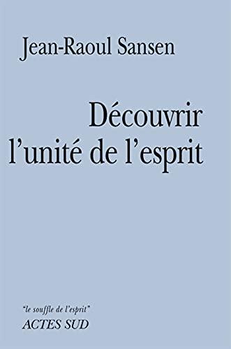 DECOUVRIR L UNITE DE L ESPRIT: SANSEN JEAN RAOUL