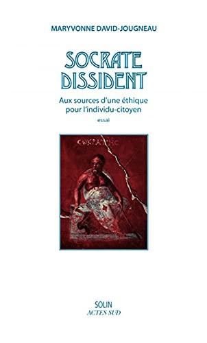 SOCRATE DISSIDENT: DAVID-JOUGNEAU MARYVONNE