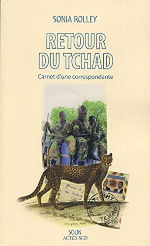 Retour du Tchad : Carnet d'une correspondance: SONIA ROLLIN