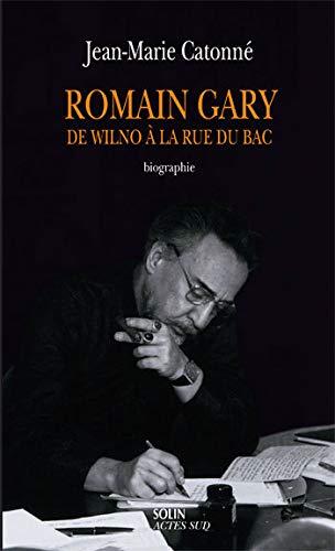 9782742787845: Romain Gary : de Wilno à la rue du Bac (Biographie)