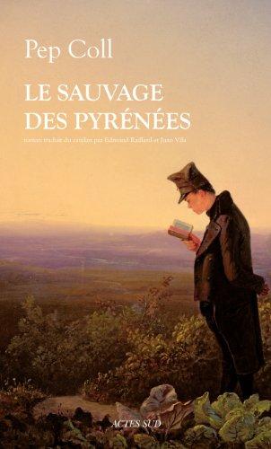 Le sauvage des Pyrénées: Pep Coll