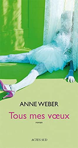 TOUS MES VOEUX: WEBER ANNE