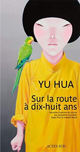 SUR LA ROUTE A DIX HUIT ANS: HUA YU