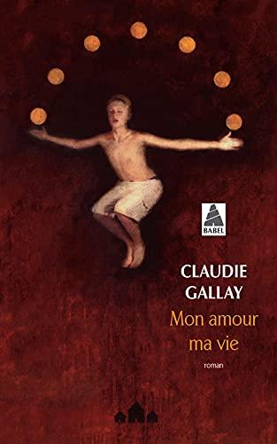 MON AMOUR MA VIE: GALLAY CLAUDIE