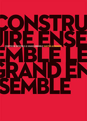 CONSTRUIRE ENSEMBLE / LE GRAND ENSEMBLE: BOUCHAIN PATRICK