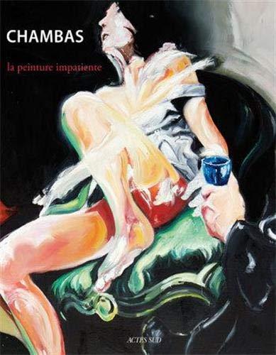 Chambas : La peinture impatiente: ROBERT BONACCORSI