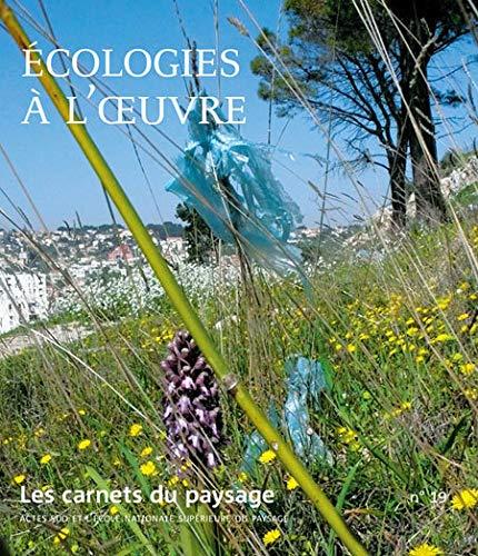 9782742789733: Les Carnets du paysage n° 19 - Écologies à l'oeuvre