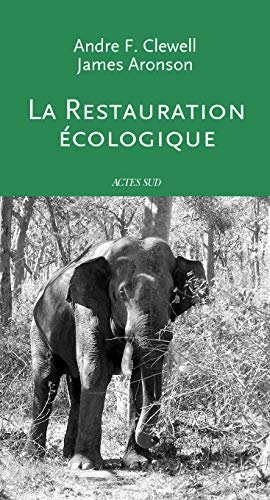 La restauration écologique (French Edition): Andre F. Clewell