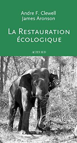 La restauration écologique (French Edition): COLLECTIF