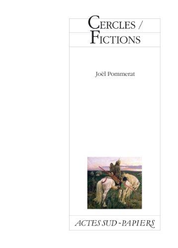 CERCLES / FICTIONS: POMMERAT JOEL