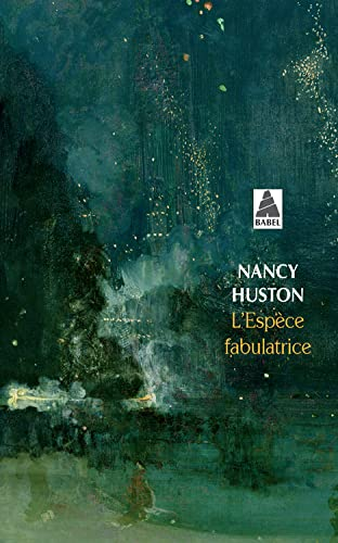 ESPECE FABULATRICE -L-: HUSTON NANCY