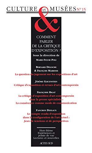 REVUE CULTURE ET MUSÉES NO.15 : COMMENT PARLER DE LA CRITIQUE D'EXPOSITION ?: COLLECTIF