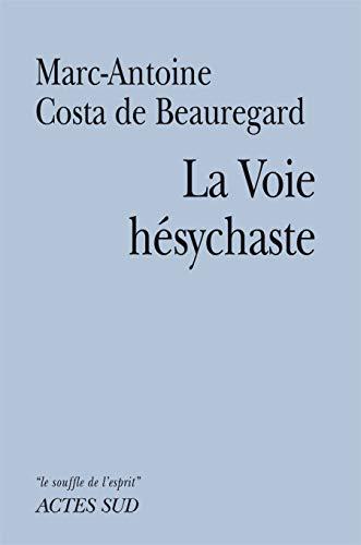VOIE HESYCHASTE -LA-: COSTA DE BEAUREGARD