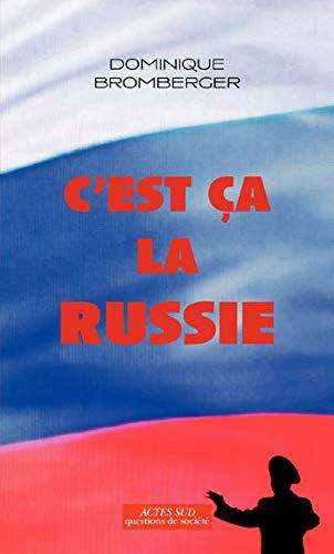 C'est ça la Russie : Le pays d'un grand rêve évanoui: DOMINIQUE ...