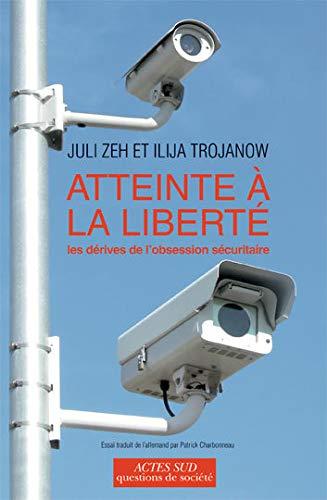 9782742792160: Atteinte à la liberté : Les dérives de l'obsession sécuritaire