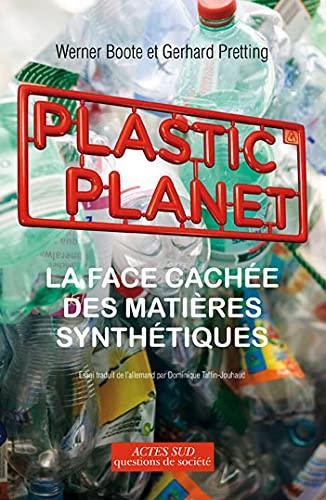 9782742792290: Plastic Planet : La face cachée des matières synthétiques
