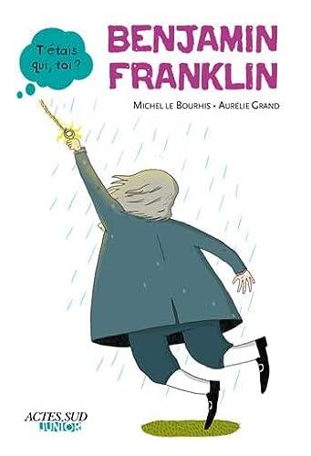 BENJAMIN FRANKLIN: BOURHIS MICHEL LE