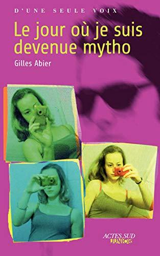 JOUR OU JE SUIS DEVENUE MYTHO -LE-: ABIER GILLES