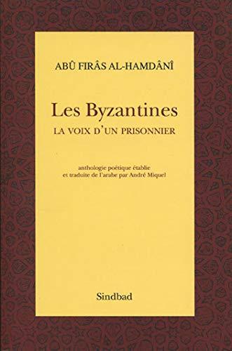 BYZANTINES (LES): AL-HAMDANI ABU FIRAS