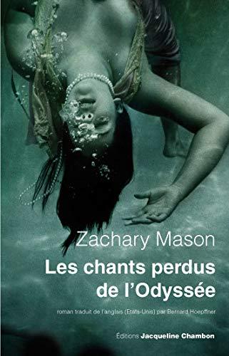 Les chants perdus de l'Odyssée (French Edition): Zachary Mason