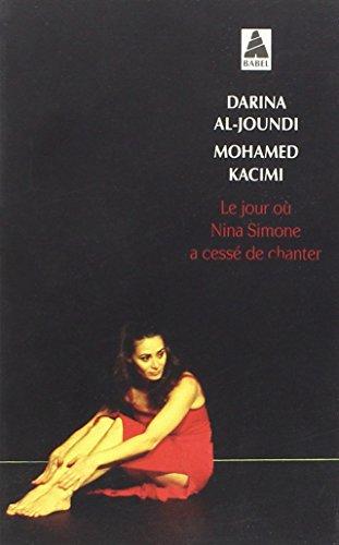 JOUR OÙ NINA SIMONE A CESSÉ DE CHANTER (LE): AL JOUNDI DARINA