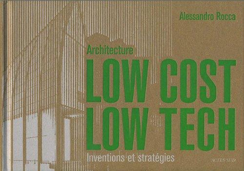 9782742793259: Architecture Low Cost, Low Tech : Inventions et stratégies