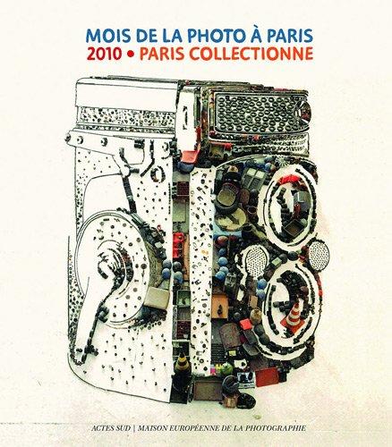 Mois de la Photo à Paris 2010 : Paris collectionne: Collectif