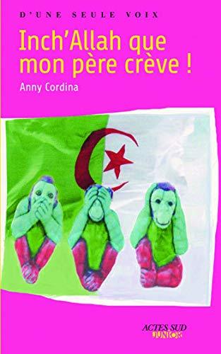 Inch'Allah que mon père crève !: Anny Cordina