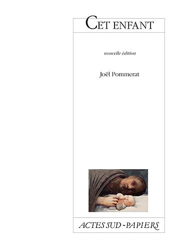 CET ENFANT -NED-: POMMERAT JOEL