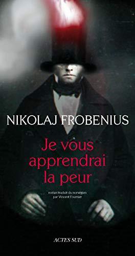 Je vous apprendrai la peur (French Edition): Nikolaj Frobenius